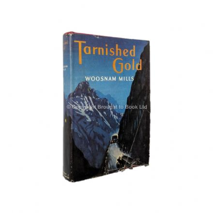Tarnished Gold by Woosnam Mills First Edition Hodder & Stoughton 1951
